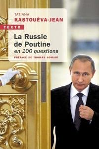 Tatiana Kastouéva-Jean - La russie de Poutine en 100 questions.