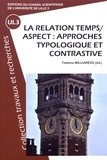 Tatiana Milliaressi - La relation temps/aspect : approches typologique et contrastive.