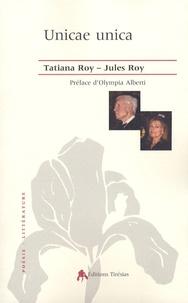 Tatiana Roy - Unica unicae - Correspondance 1965-2000.