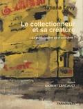 Tatiana Salem Levy - Le collectionneur et sa créature - La publicisation pour quoi faire ?.