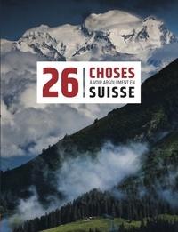Tatiana Tissot - 26 choses à voir absolument en Suisse.