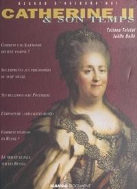 Tatiana Tolstoï et Elrik Boaziz - Catherine II et son temps.