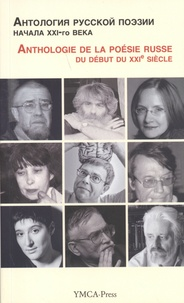 Tatiana Victoroff - Anthologie de la poésie russe du début du XXIe siècle.