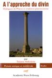 Tatjana Alekniene - A l'approche du divin - Dialogues de Platon et tradition platonicienne.
