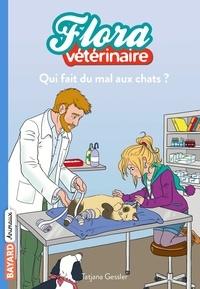 Tatjana Gessler - Flora vétérinaire Tome 2 : Qui fait du mal aux chats ?.