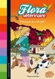 Tatjana Gessler - Flora vétérinaire Tome 3 : Panique au refuge !.