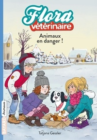 Tatjana Gessler - Flora vétérinaire Tome 5 : Animaux en danger.