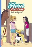 Tatjana Gessler - Flora vétérinaire Tome 6 : Bella a disparu !.