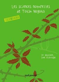 Tatsu Nagata - Les sciences naturelles de Tatsu Nagata Hors-Série : Comment élever ton phasme.