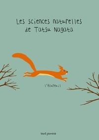 Tatsu Nagata - Les sciences naturelles de Tatsu Nagata  : L'écureuil.