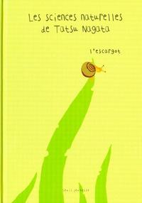 Tatsu Nagata - Les sciences naturelles de Tatsu Nagata  : L'escargot.