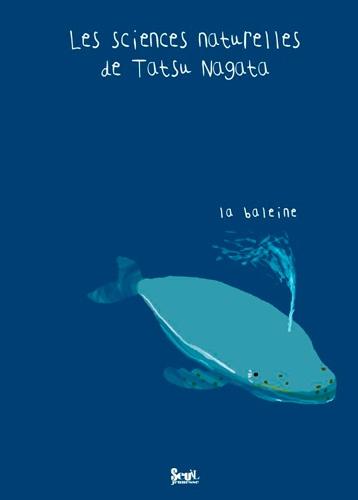 Tatsu Nagata - Les sciences naturelles de Tatsu Nagata  : La baleine.