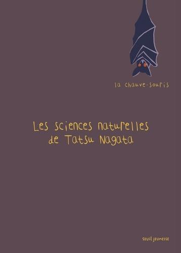 Tatsu Nagata - Les sciences naturelles de Tatsu Nagata  : La chauve-souris.
