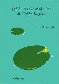 Tatsu Nagata - Les sciences naturelles de Tatsu Nagata  : La grenouille.