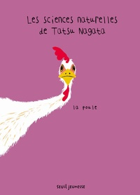 Tatsu Nagata - Les sciences naturelles de Tatsu Nagata  : La poule.