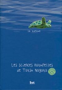 Tatsu Nagata - Les sciences naturelles de Tatsu Nagata  : La tortue.