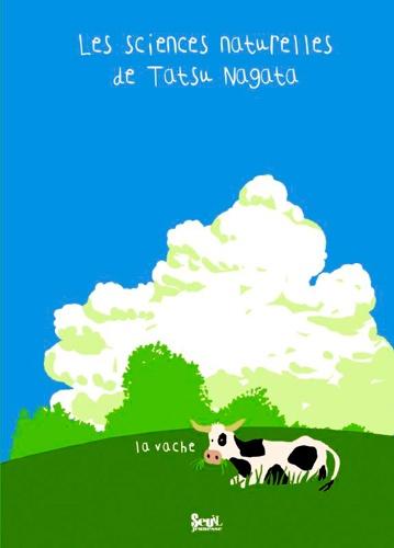 Tatsu Nagata - Les sciences naturelles de Tatsu Nagata  : La vache.