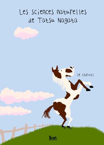 Tatsu Nagata - Les sciences naturelles de Tatsu Nagata  : Le cheval.