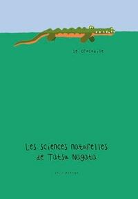 Tatsu Nagata - Les sciences naturelles de Tatsu Nagata  : Le crocodile.
