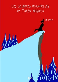 Tatsu Nagata - Les sciences naturelles de Tatsu Nagata  : Le loup.