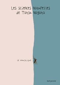 Tatsu Nagata - Les sciences naturelles de Tatsu Nagata  : Le moustique.