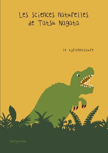 Tatsu Nagata - Les sciences naturelles de Tatsu Nagata  : Le tyrannosaure.
