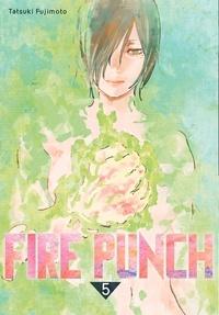Tatsuki Fujimoto - Fire Punch Tome 5 : .