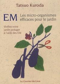 EM, Les micro-organismes efficaces pour le jardin - Vivifiez votre jardin potager à laide des EM.pdf