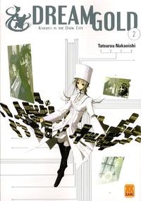 Tatsurou Nakanishi - Dream Gold Tome 2 : .