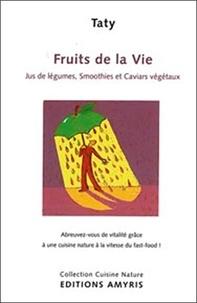 Taty - Fruits de la vie - Jus de légumes, smoothies et caviars végétaux.