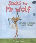 Tatyana Feeney - Socks for Mr Wolf - A Woolly Adventure Around Ireland.