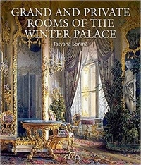 Tatyana Sonina - Grand and private rooms of the Winter Palace.