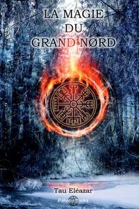 Tau Eléazar - La magie du Grand Nord.