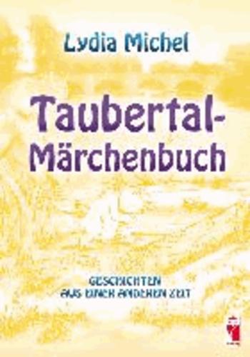 Taubertal-Märchenbuch - Geschichten aus einer anderen Zeit.