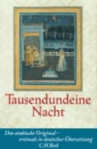 Tausendundeine Nacht - Das arabische Orginal - erstmals in deutscher Übersetzung.