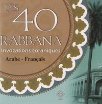 F Leloup et K Belrhouzi - Les 40 Rabbana - Invocations coraniques. 1 CD audio