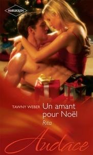 Tawny Weber - Un amant pour Noël - Rita.