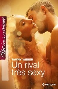 Tawny Weber - Un rival très sexy.