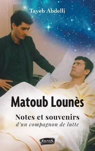 Tayeb Abdelli - Matoub Lounès - Notes et souvenirs d'un compagnon de lutte.