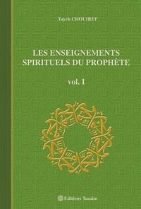 Tayeb Chouiref - Les Enseignements Spirituels du Prophète - Volume 1.
