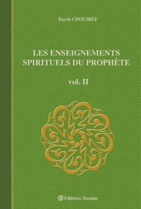 Tayeb Chouiref - Les Enseignements Spirituels du Prophète - Volume 2.
