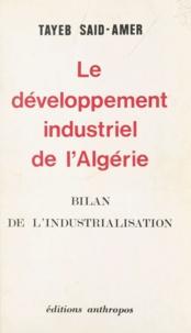 Tayeb Saïd-Amer - Le développement industriel de l'Algérie - Bilan de l'industrialisation.
