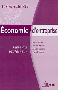Taylor Anelka et Myriam Hallouin - Economie d'entreprise Tle STT - Livre du professeur.