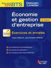 Taylor Anelka et Jean-Christian Fekete - Economie et gestion d'entreprise - Exercices et annales.