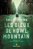 Taylor Brown - Les dieux de Howl Mountain.