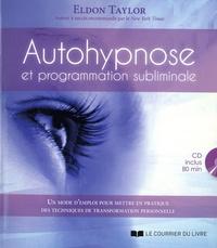 Taylor Eldon - Autohypnose et programmation subliminale. 1 CD audio