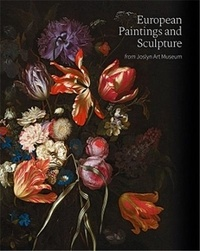 Taylor J. Acosta - European Paintings and Sculpture from Joslyn Art Museum.
