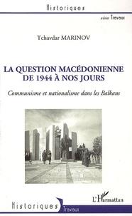La question Macédonienne de 1944 à nos jours - Communisne et nationalisme dans les Balkans.pdf