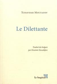 Tchavdar Moutafov - Le dilettante - Ou Le jardin aux mannequins.