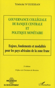 Tchétché N'Guessan - Gouvernance collégiale de banque centrale et politique monétaire - Enjeux, fondements et modalités pour les pays africains de la zone franc.